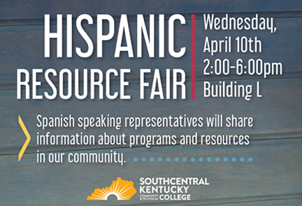 Hispanic Resource Fair April 10 from 2 till 6 at Southcentral Kentucky Community and Technical College